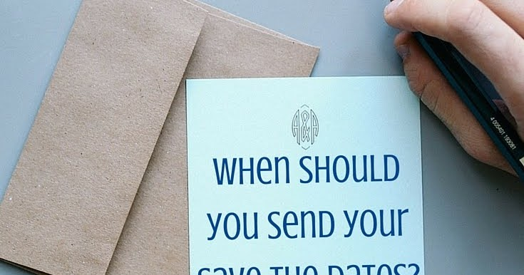 When Should You Send Your Save The Dates? (And All Your