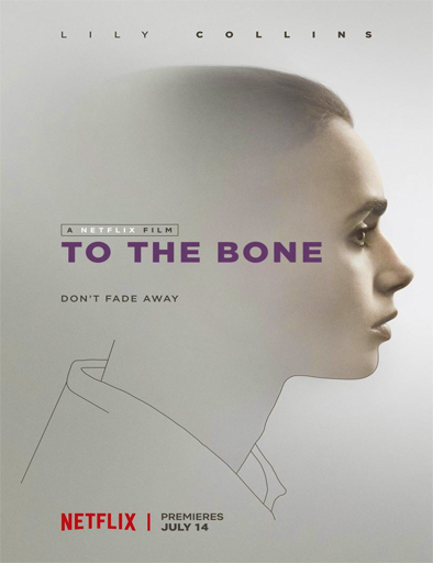 Ver Hasta el hueso (To the Bone) (2017) Online