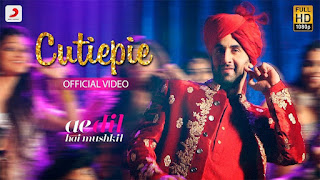 Cutiepie – New Song from movie Ae Dil Hai Mushkil – HD Video Watch Online