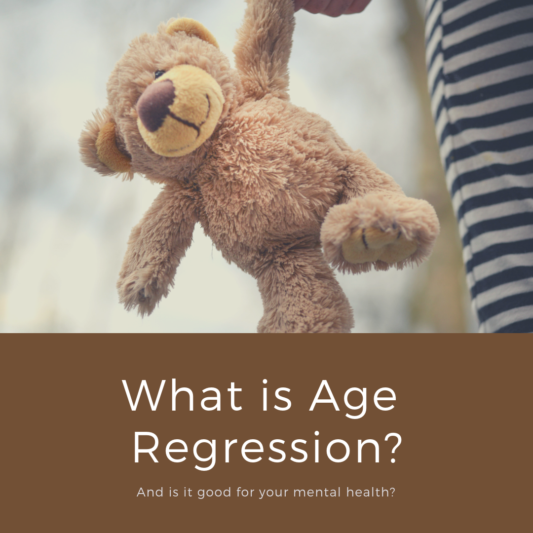 What is Age Regression? Is It Healthy? (UPDATED AS OF 2/25/19