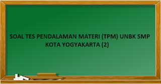 TES PENDALAMAN MATERI (TPM) UNBK SMP 2019 YOGYAKARTA (2)
