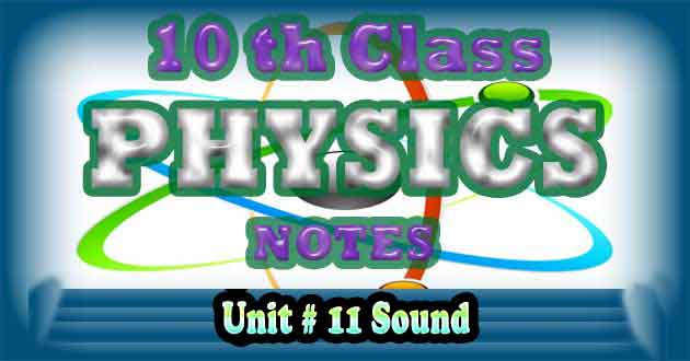 10th Class Physics Notes Unit 11 Sound