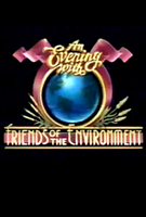 'An Evening With... Friends of the Environment'