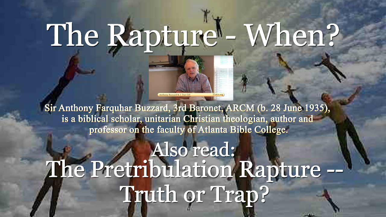 The Rapture - When? And The Pretribulation Rapture -- Truth or Trap?
