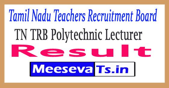 Tamil Nadu Teacher Recruitment Board Polytechnic Lecturer Result 2017