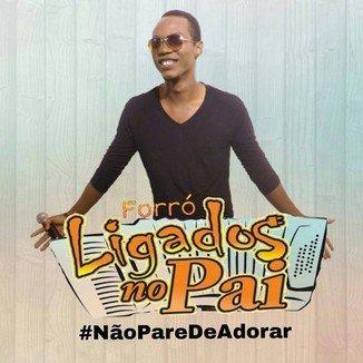 FORRÓ LIGADO NO PAI 2016