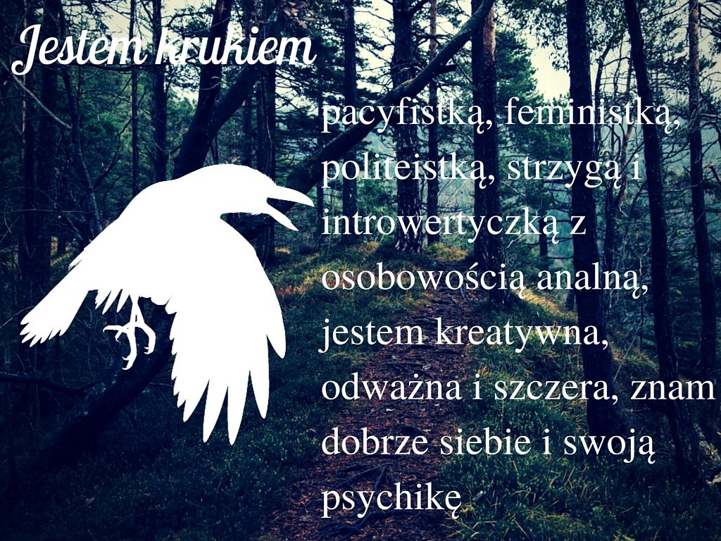 introwertyczka, osobowość analna, kreatywna, politeistka, strzyga, feministka, pacyfistka, las, biały kruk,