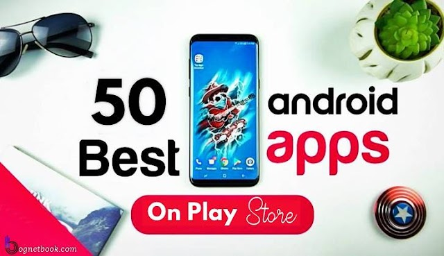 Top 50+ Best Android apps 2019 For Mobile.