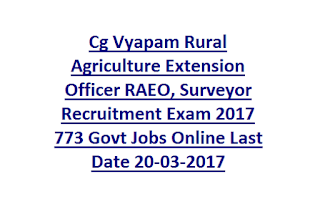Cg Vyapam Rural Agriculture Extension Officer Raeo, Surveyor Recruitment Exam Notification 2017 773 Govt Jobs Online Last Date 20-03-2017