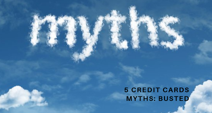 5 Credit Cards Myths: Busted