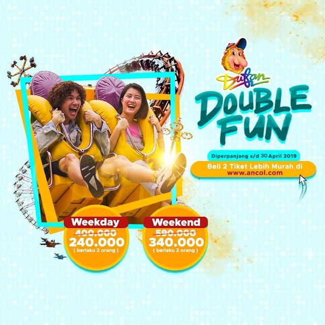 #Ancol - #Promo Double Fun & Harga Lebih Murah Beli Online (s.d 30 April 2019)