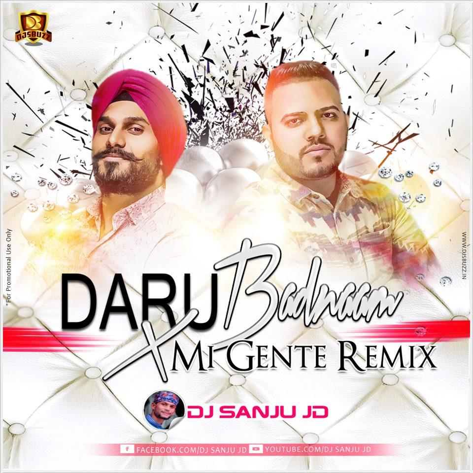 Daru Badnam Dj Remix Sapna: DARU BADNAM X MI GENTE REMIX