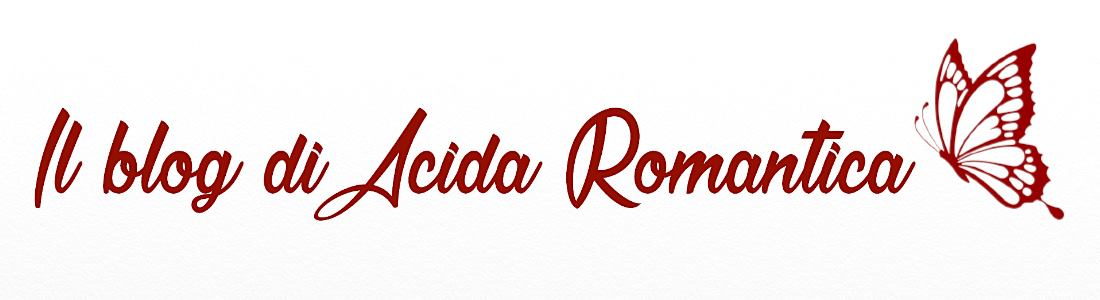 Il blog di Acida Romantica