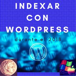 Durante el año 2018 las claves de indexación con blog de Wordpress