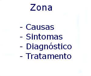 Zona causas sintomas diagnóstico tratamento prevenção riscos complicações