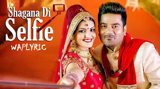 Shagna Di Selfie Song Lyrics