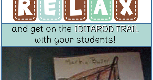 RELAX! And Teach Using the Iditarod! (Grades 3-5)