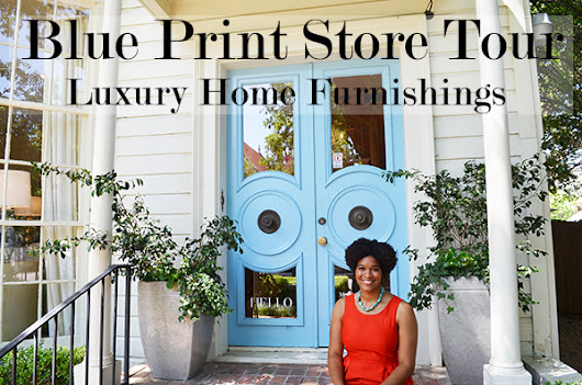Blue Print Store Tour - Luxury Home Furnishings