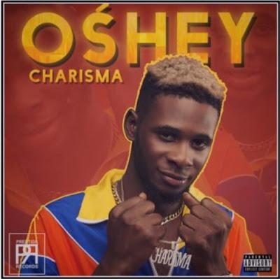 "Charisma – ""Oshey"""
