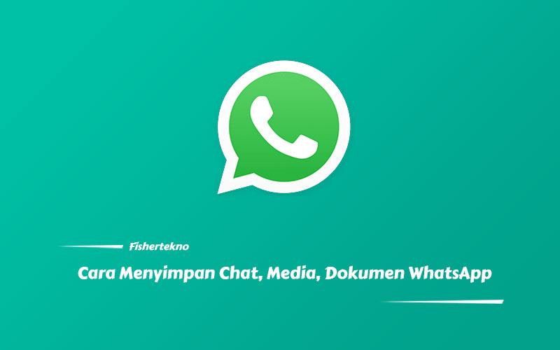 Cara Menyimpan Pesan Chat, Media, Dokumen di WhatsApp