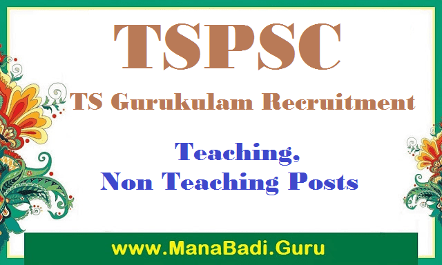 latest jobs, TG State, TS Jobs, TSPSC Recruitments, TSPSC, www.tspsc.gov.in, TS Residentials, TS Gurukulam