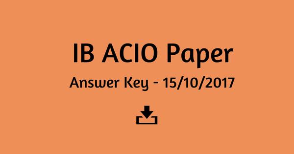 IB ACIO Unofficial Answer Key 15-10-2017 Download
