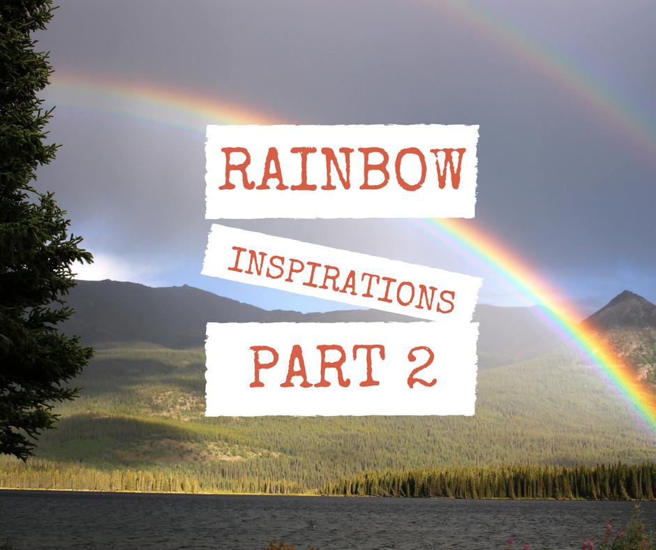 Rainbow inspirations Part 2/ Tęczowe inspiracje Część 2