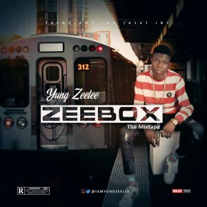 MIXTAPE: Yung Zeelee – ZeeBox (Tha Mixtape) - www.mp3made.com.ng