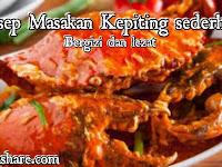 Resep Masakan Dari Kepiting sederhana yang buat ketagihan dan lezat