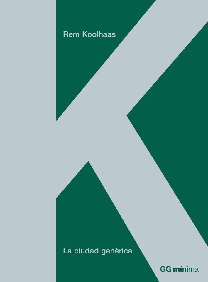 La ciudad genérica – Rem Koolhaas
