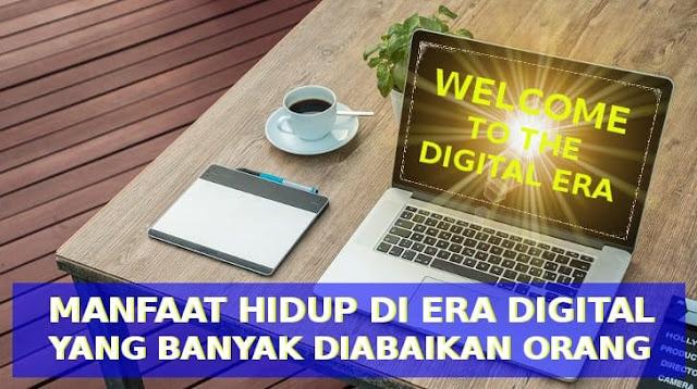 manfaat hidup di era digital
