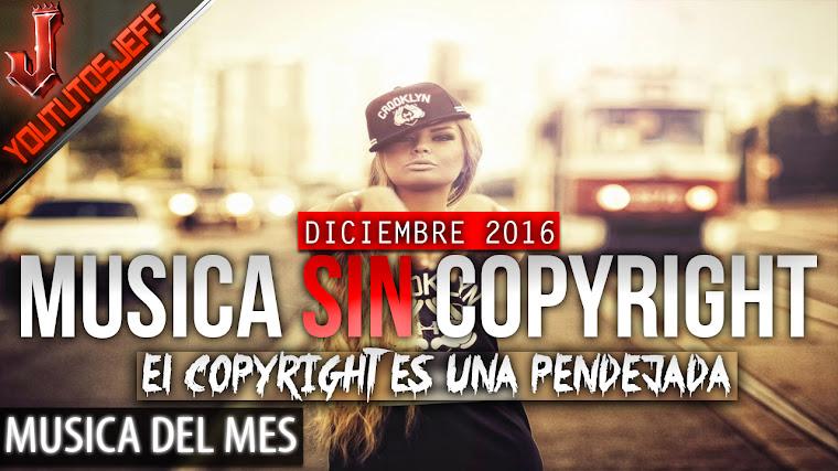 Música sin copyright | Diciembre - 2016 | ElCopyrightEsUnaPendejada