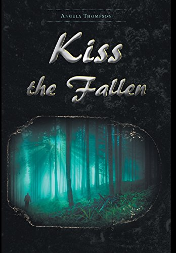 Kiss the Fallen by Angela Thompson
