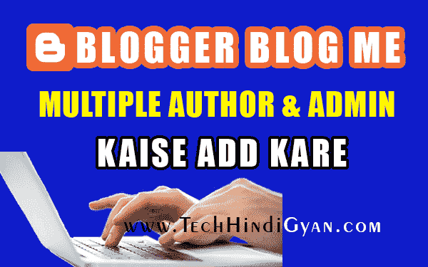 Blogger Blog Me Multiple Authors Kaise Add Kare | How To Add Multiple Authors On Blogger Blog