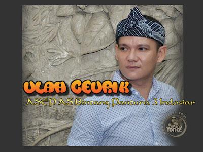 Lirik Lagu, Vidio Ulah Ceurik - ASEP AS Bintang Pantura 3 Indosiar