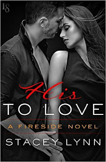 His to Love: A Fireside Novel by Stacey Lynn