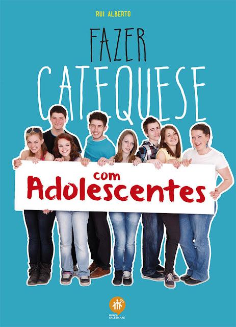 Fazer catequese com adolescentes - Rui Alberto