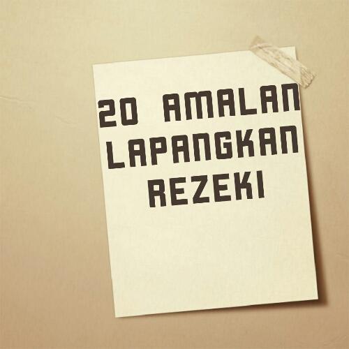20 AMALAN INI BUATKAN REZEKI BERTAMBAH TANPA SEDAR!