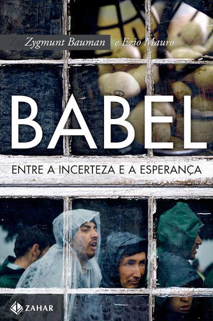 Babel Entre a incerteza e a esperança Zygmunt Bauman, Ezio Mauro