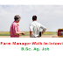 Walk-In-Interview - Farm Manager | B.Sc.Agri Job-Oct 2017