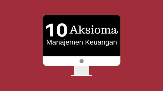 10 Aksioma dalam Manajemen Keuangan