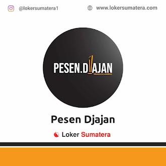 Lowongan Kerja Banda Aceh: Pesen Djajan Juni 2021