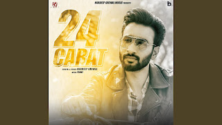 Presenting 24 carat lyrics are written by Hardeep Grewal. Latest Punjabi song 24 carat is sung by Hardeep Grewal & music given by Proof
