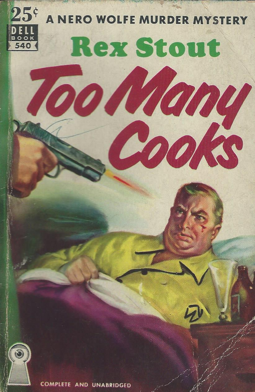 Bitter Tea And Mystery: Too Many Cooks: Rex Stout