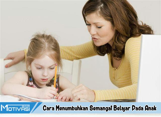 Cara Menumbuhkan Semangat Belajar Pada Anak