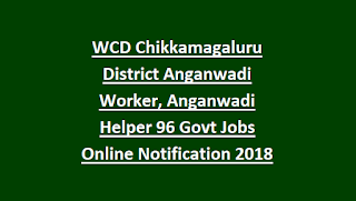 WCD Chikkamagaluru District Anganwadi Worker, Anganwadi Helper 96 Govt Jobs Online Notification 2018