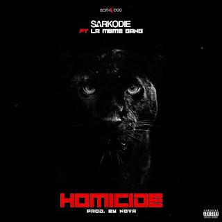 Sarkodie ft. La Meme Gang – Homicide download free