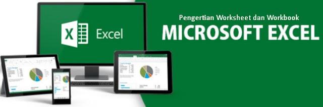 Pengertian Worksheet Dan Workbook Di Microsoft Excell Lengkap