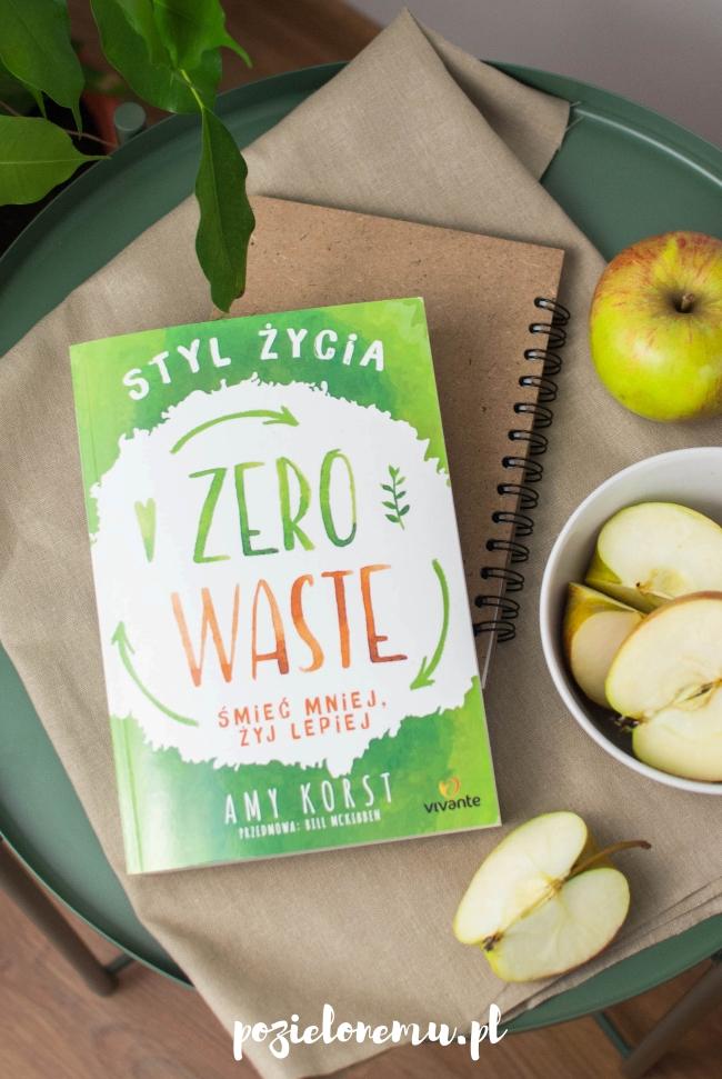 """""""Styl życia Zero Waste. Śmieć mniej, żyj lepiej"""" - recenzja książki"""