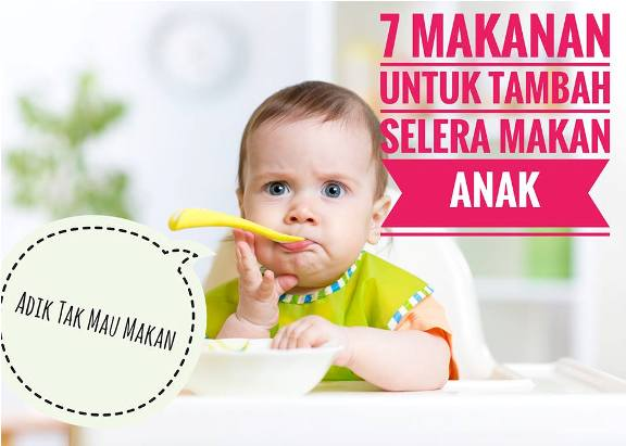 makanan untuk tambah selera anak